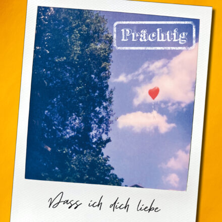 Praechtig_Dass-ich-dich-liebe_Cover.indd